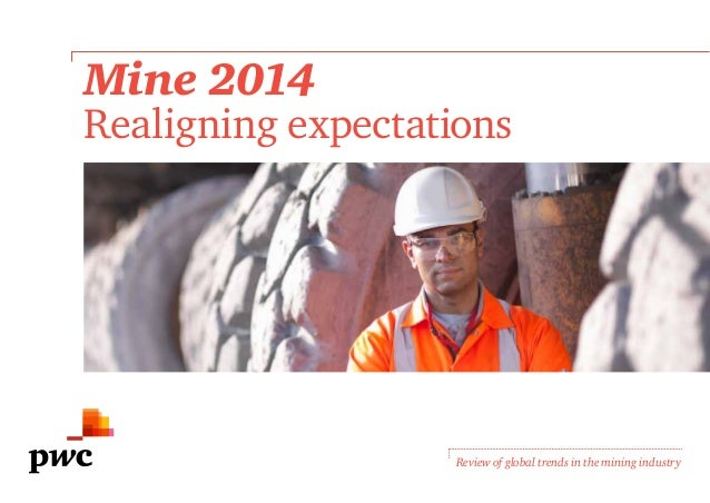 Mine 2014 Realigning expectations Review of global trends in the mining industry