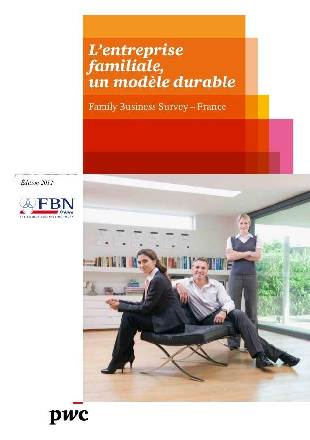 L'entreprise               familiale,               un modèle durable               Family Business Survey – FranceÉdition...