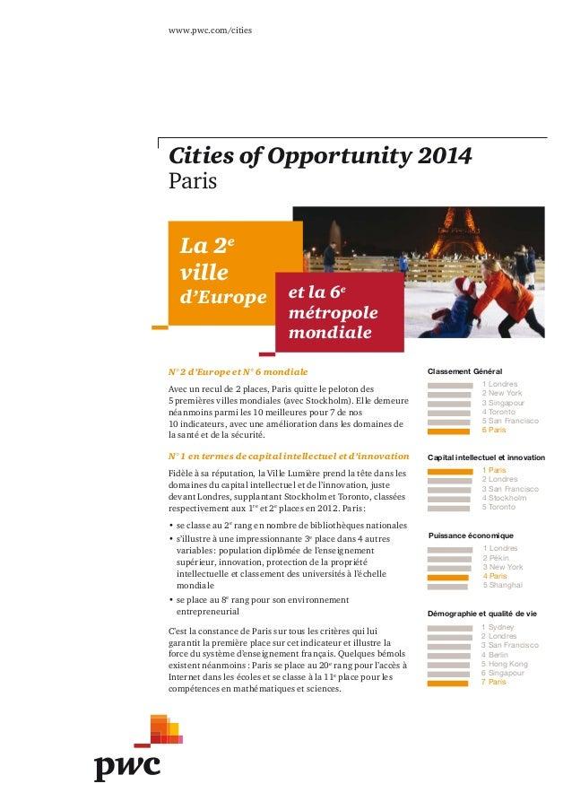 La 2e ville d'Europe www.pwc.com/cities Cities of Opportunity 2014 Paris et la 6e métropole mondiale N° 2 d'Europe et N° 6...
