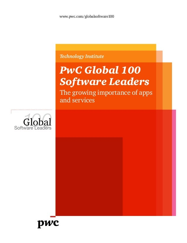 PwC Global 100 Software Leaders The growing importance of apps and services www.pwc.com/globalsoftware100 Technology Insti...