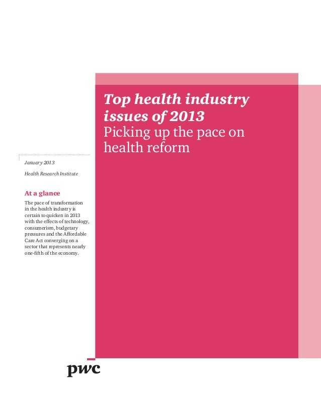 Top health industry                                  issues of 2013                                  Picking up the pace o...