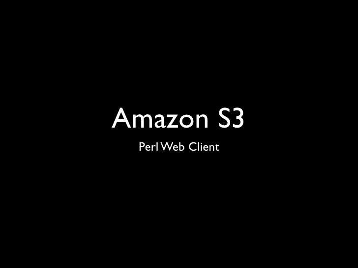 Amazon S3  Perl Web Client