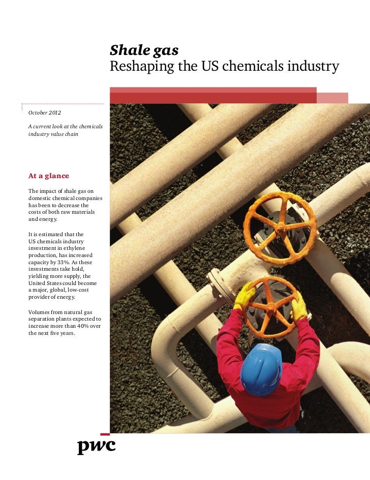 Shale gas                                  Reshaping the US chemicals industryOctober 2012A current look at the chemicalsi...
