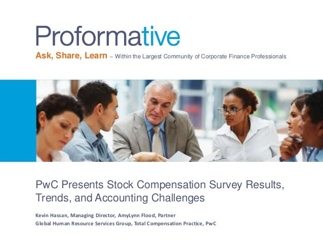 Ask, Share, Learn – Within the Largest Community of Corporate Finance Professionals  PwC Presents Stock Compensation Surve...