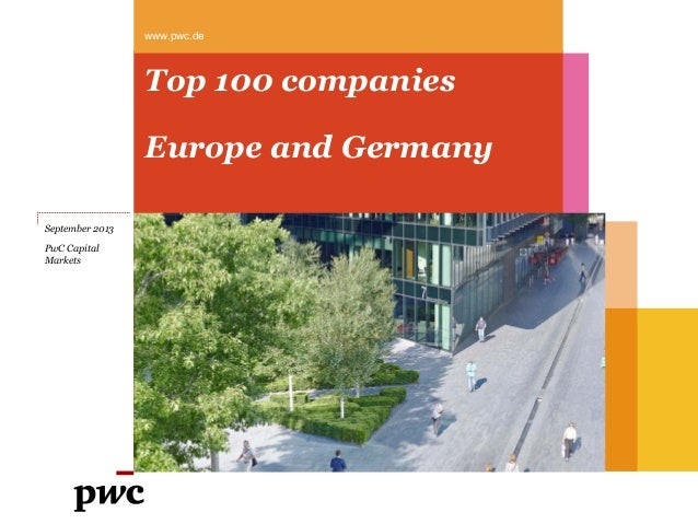 www.pwc.de  Top 100 companies Europe and Germany September 2013 PwC Capital Markets