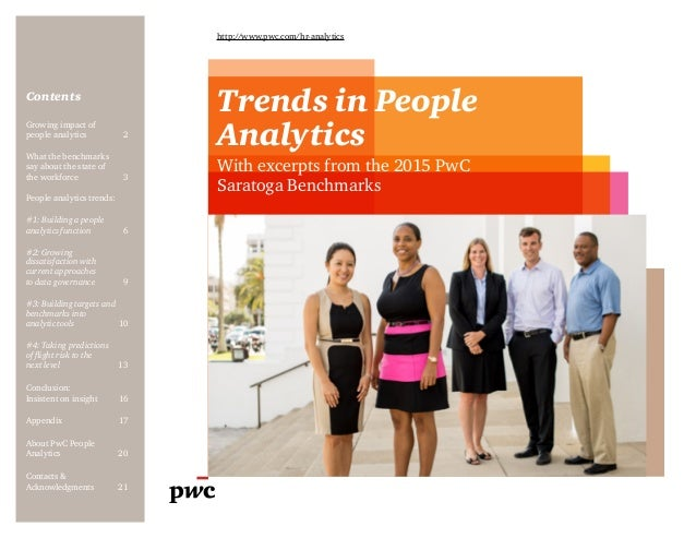 Contents http://www.pwc.com/hr-analytics Trends in People Analytics With excerpts from the 2015 PwC Saratoga Benchmarks Gr...