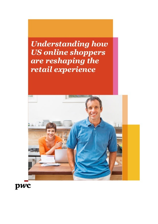 www.pwc.comUnderstanding howUS online shoppersare reshaping theretail experience