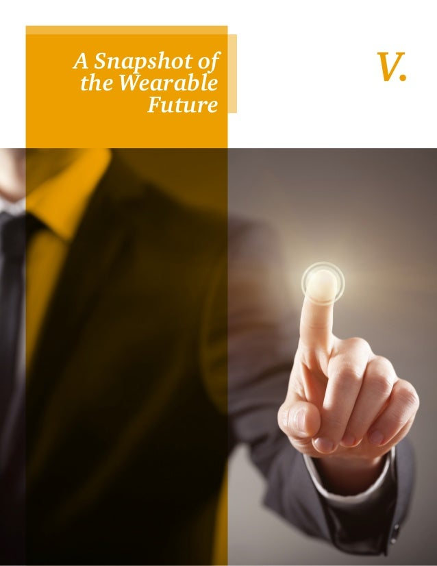 15 V.A Snapshot of the Wearable Future