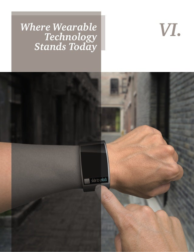18 VI.Where Wearable Technology Stands Today