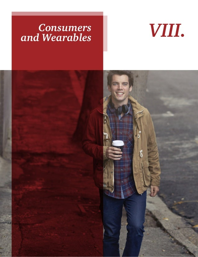 32 VIII.Consumers and Wearables