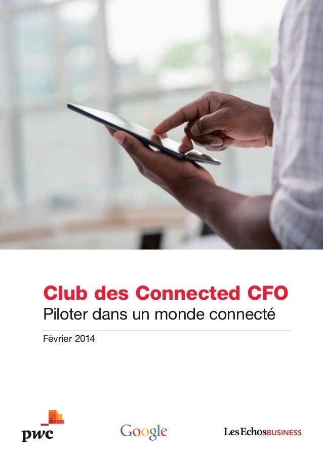Club des Connected CFO Piloter dans un monde connecté Février 2014