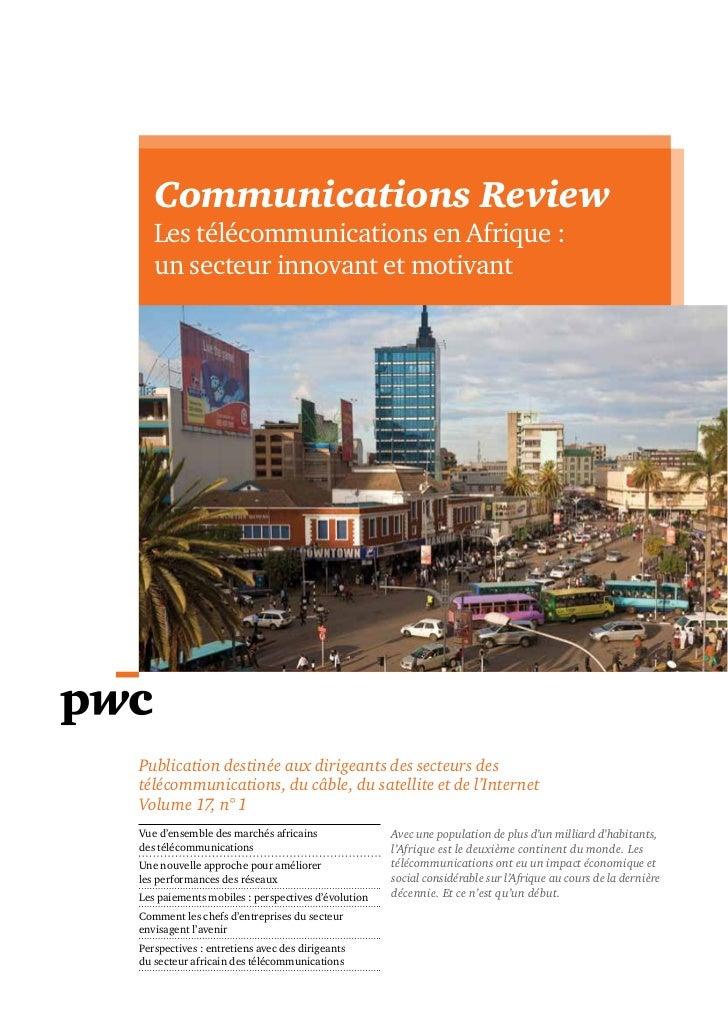 Communications Review   Les télécommunications en Afrique :   un secteur innovant et motivantPublication destinée aux diri...