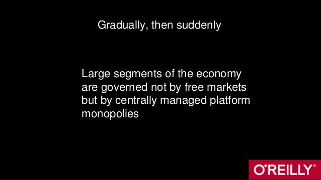 Gradually, then suddenly Large segments of the economy are governed not by free markets but by centrally managed platform ...