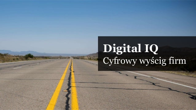 Digital IQ Cyfrowy wyścig firm