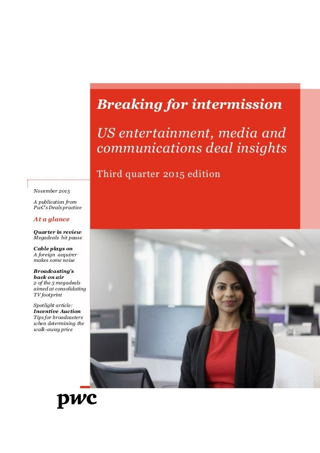 Breaking for intermission US entertainment, media and communications deal insights Third quarter 2015 edition November 201...