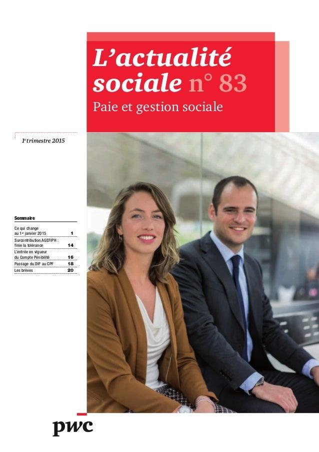 1e trimestre 2015 L'actualité sociale n°83 Paie et gestion sociale Sommaire Ce qui change au 1er janvier 2015 1 Surcont...