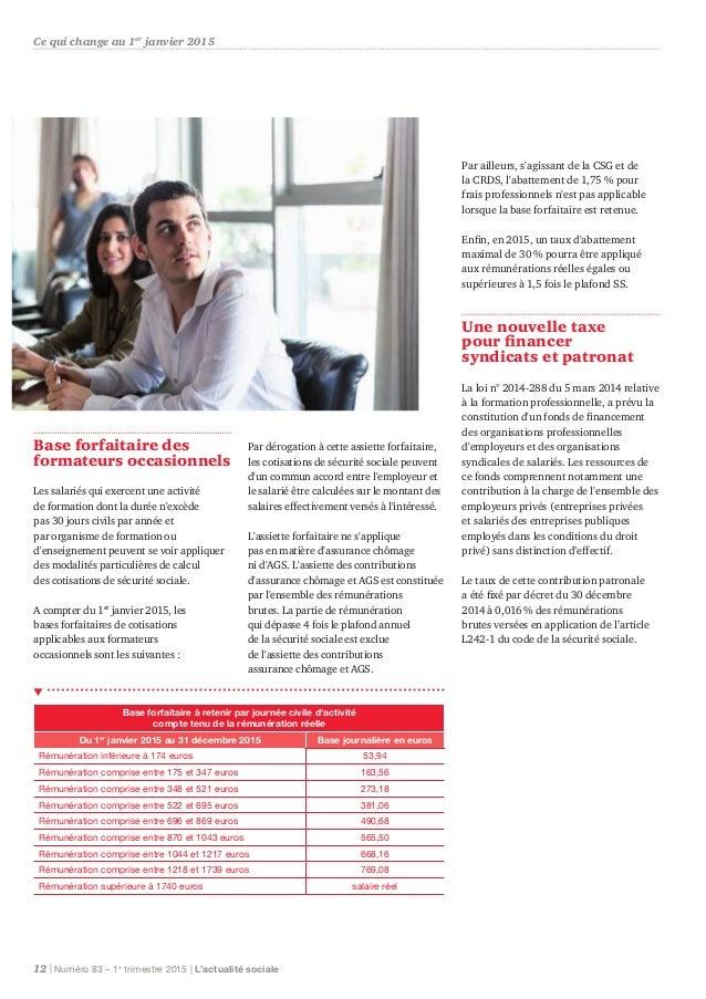 Base forfaitaire des formateurs occasionnels Les salariés qui exercent une activité de formation dont la durée n'excède pa...