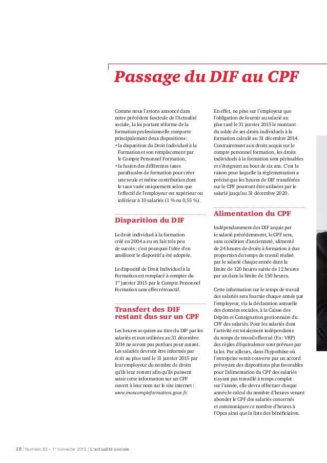 Passage du DIF au CPF Comme nous l'avions annoncé dans notre précédent fascicule de l'Actualité sociale, la loi portant ré...