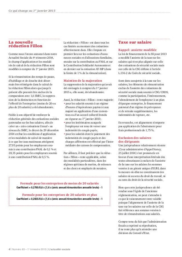 La nouvelle réduction Fillon Comme nous l'avons annoncé dans notre Actualité Sociale du 4e trimestre 2014, le champ d'appl...
