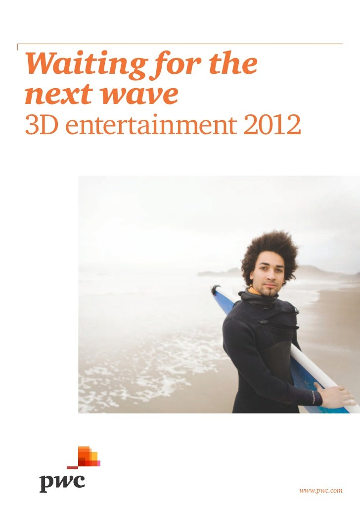 Waiting for thenext wave3D entertainment 2012                    www.pwc.com