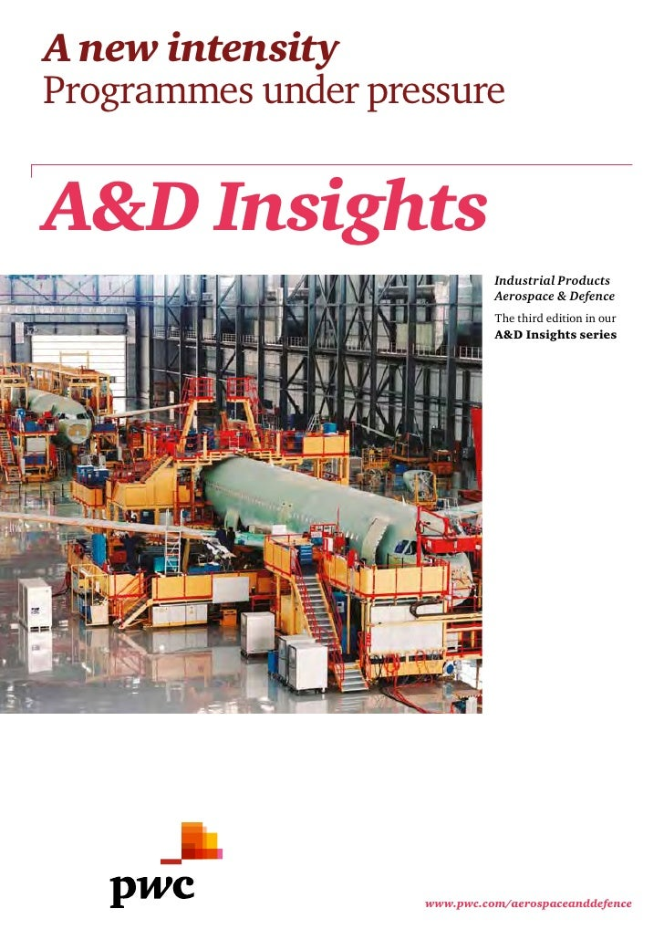 A new intensityProgrammes under pressureA&D Insights                              Industrial Products                     ...
