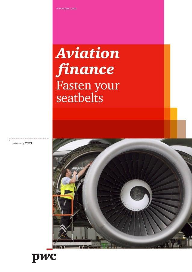 www.pwc.com               Aviation               finance               Fasten your               seatbeltsJanuary 2013