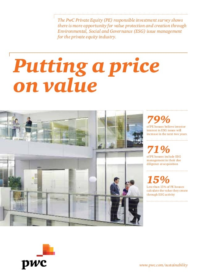 www.pwc.com/sustainability Putting a price on value The PwC Private Equity (PE) responsible investment survey shows there ...