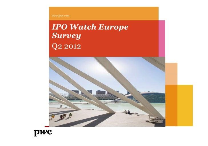 www.pwc.comIPO Watch EuropeSurveyQ2 2012