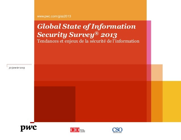 www.pwc.com/giss2013                  Global State of Information                  Security Survey® 2013                  ...