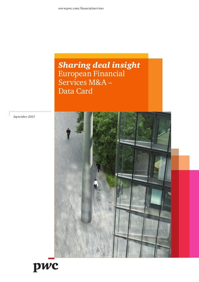 Sharing deal insight European Financial Services M&A – Data Card www.pwc.com/financialservices September 2013