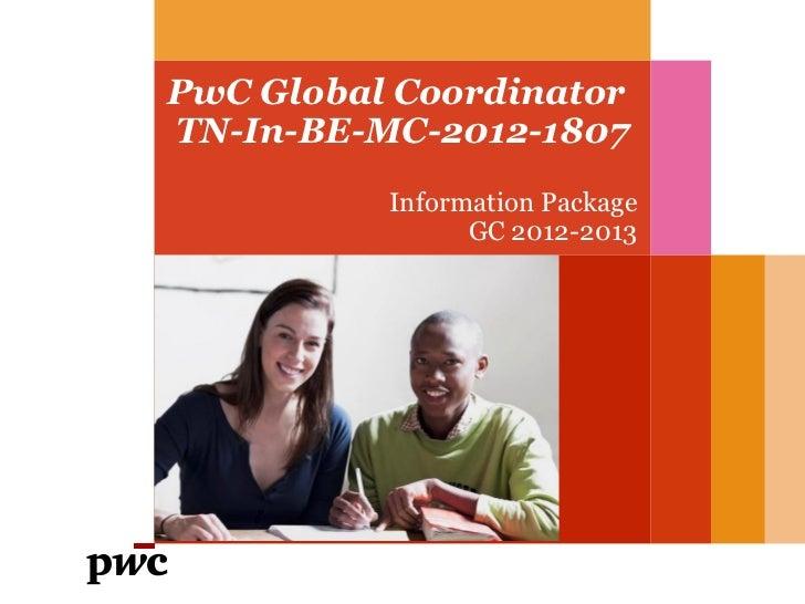 PwC Global CoordinatorTN-In-BE-MC-2012-1807          Information Package                GC 2012-2013