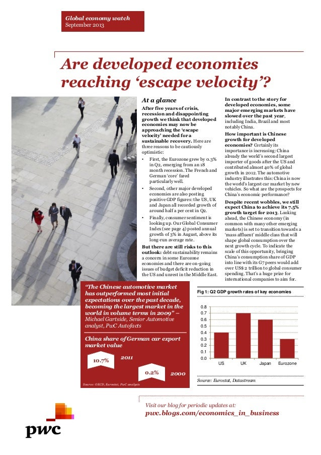 Global economy watch September 2013  Are developed economies reaching 'escape velocity'? In contrast to the story for deve...