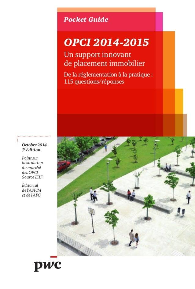 Pocket Guide Octobre 2014 7e édition Point sur la situation du marché des OPCI Source IEIF Éditorial de l'ASPIM et de l'AF...