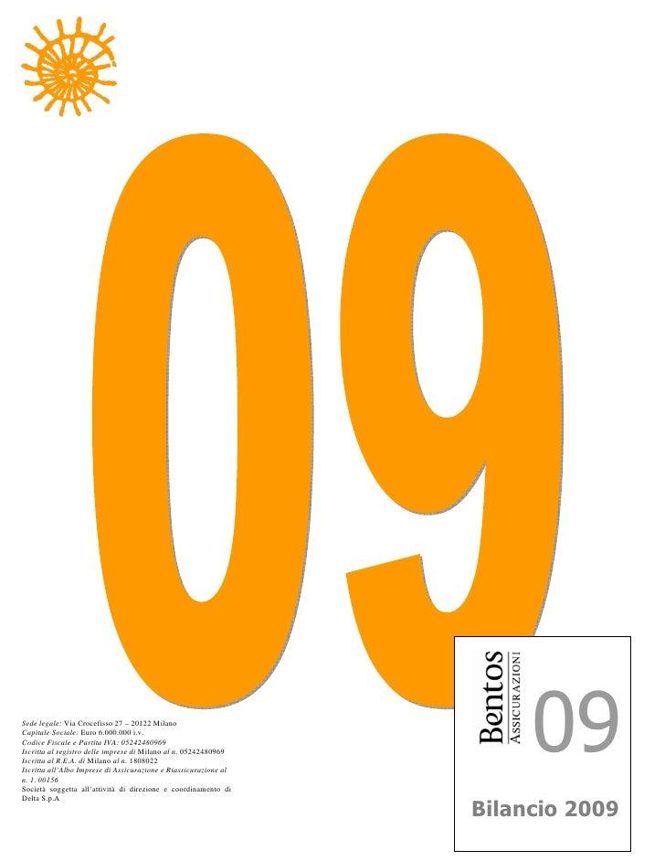 Sede legale: Via Crocefisso 27 – 20122 Milano Capitale Sociale: Euro 6.000.000 i.v. Codice Fiscale e Partita IVA: 05242480...