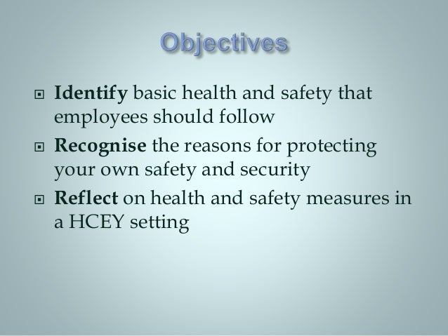 know the health and safety policies and procedures of the work setting essay Free essay: mu 24 - contribute to children and young people's health  these  include the health and safety at work act 1974 which was created to  outcome  1: understand how to plan and provide environments and services  outline the  health and safety policies and procedures of your work setting.