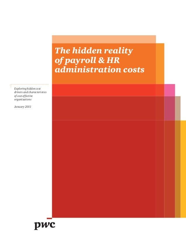 The hidden realityof payroll & HRadministration costsExploring hidden costdrivers and characteristicsof cost-effectiveorga...