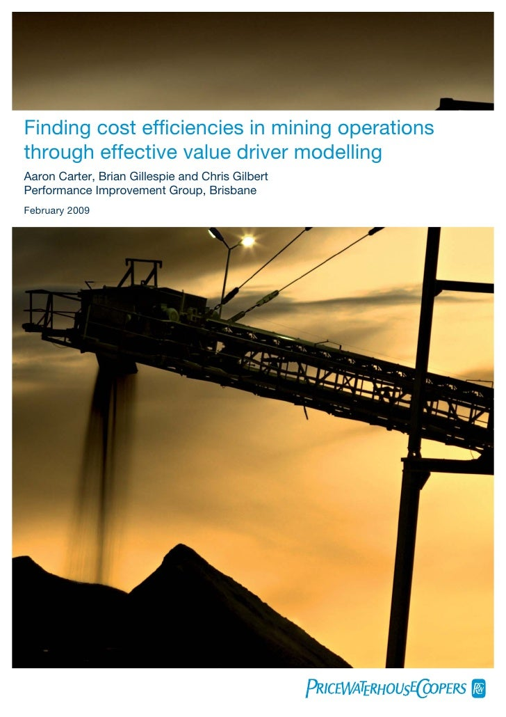 Finding cost efficiencies in mining operations through effective value driver modelling Aaron Carter, Brian Gillespie and C...