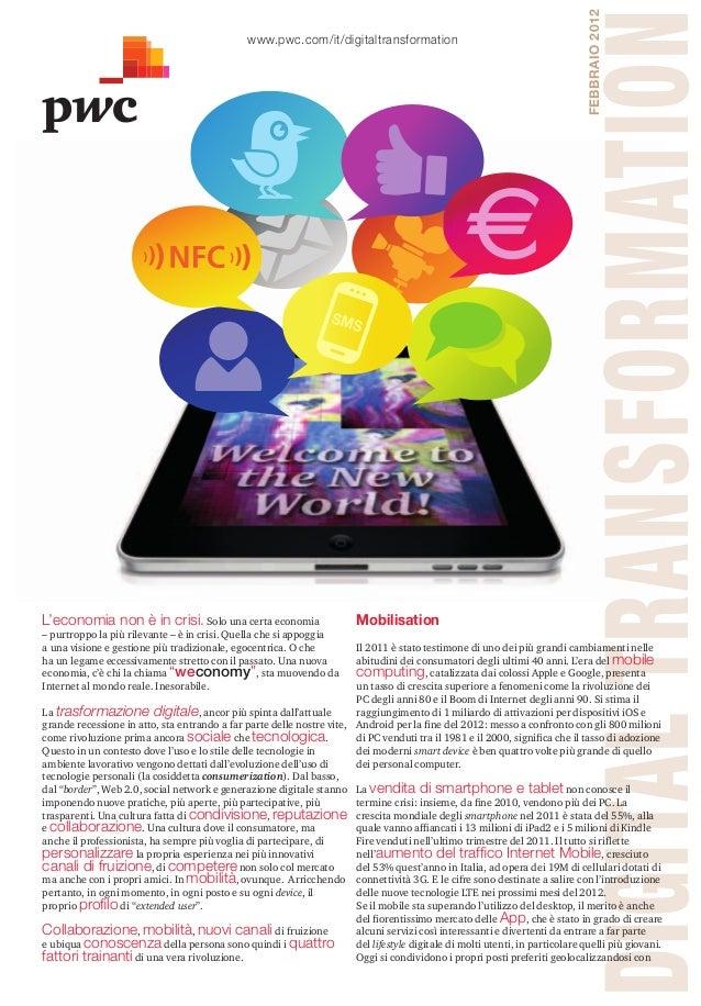 il volo 9 SMS www.pwc.com/it/digitaltransformation DIGITALTRANSFORMATION Mobilisation Il 2011 è stato testimone di uno dei...