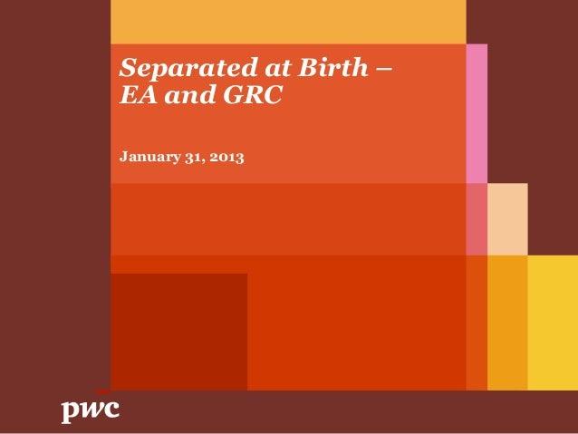 Separated at Birth –EA and GRCJanuary 31, 2013