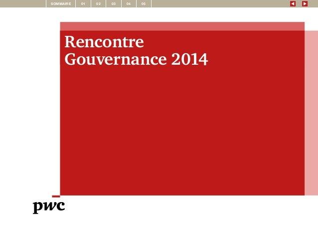 Rencontre Gouvernance 2014 SOMMAIRE 01 0502 03 04