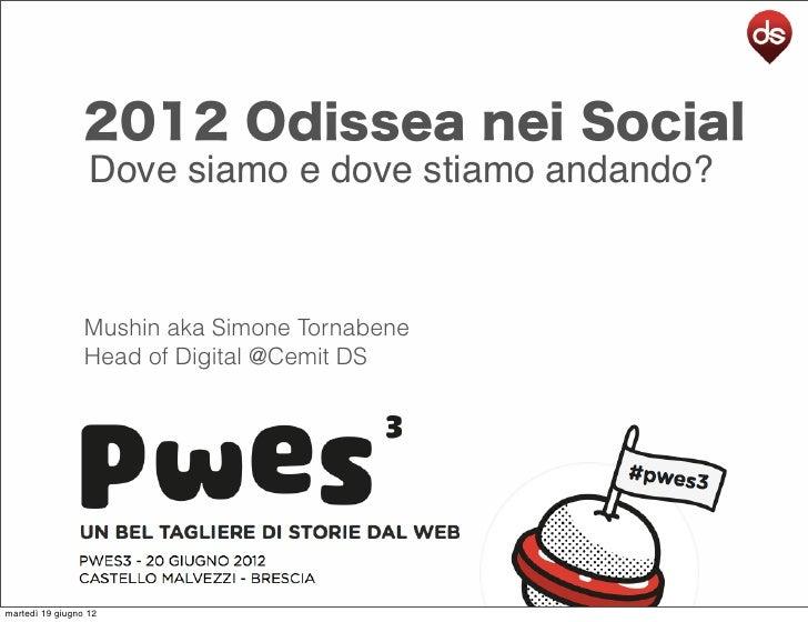 2012 Odissea nei Social                  Dove siamo e dove stiamo andando?                 Mushin aka Simone Tornabene    ...