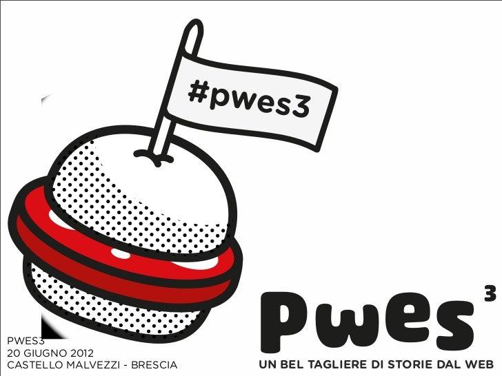 #pwes3PWES320 GIUGNO 2012CASTELLO MALVEZZI - BRESCIA      UN BEL TAGLIERE DI STORIE DAL WEB