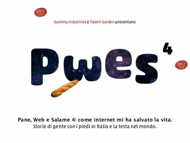 Gummy Industries e Talent Garden presentano Pane, Web e Salame 4: come internet mi ha salvato la vita. Storie di gente con...