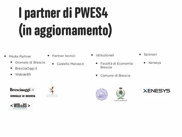 I partner di PWES4          (in aggiornamento)•   Media Partner             •   Partner tecnici         •   Istituzionali ...