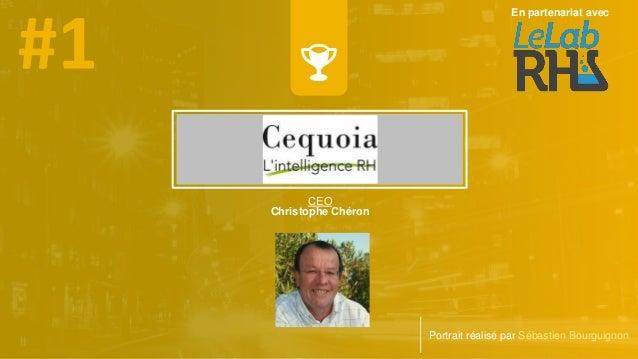 CEO Christophe Chéron Portrait réalisé par Sébastien Bourguignon En partenariat avec