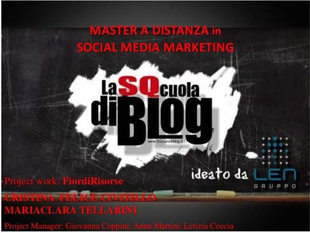 www.gruppolen.it     MASTER A DISTANZA in                     SOCIAL MEDIA MARKETINGProject work: FiordiRisorseCRISTINA FE...