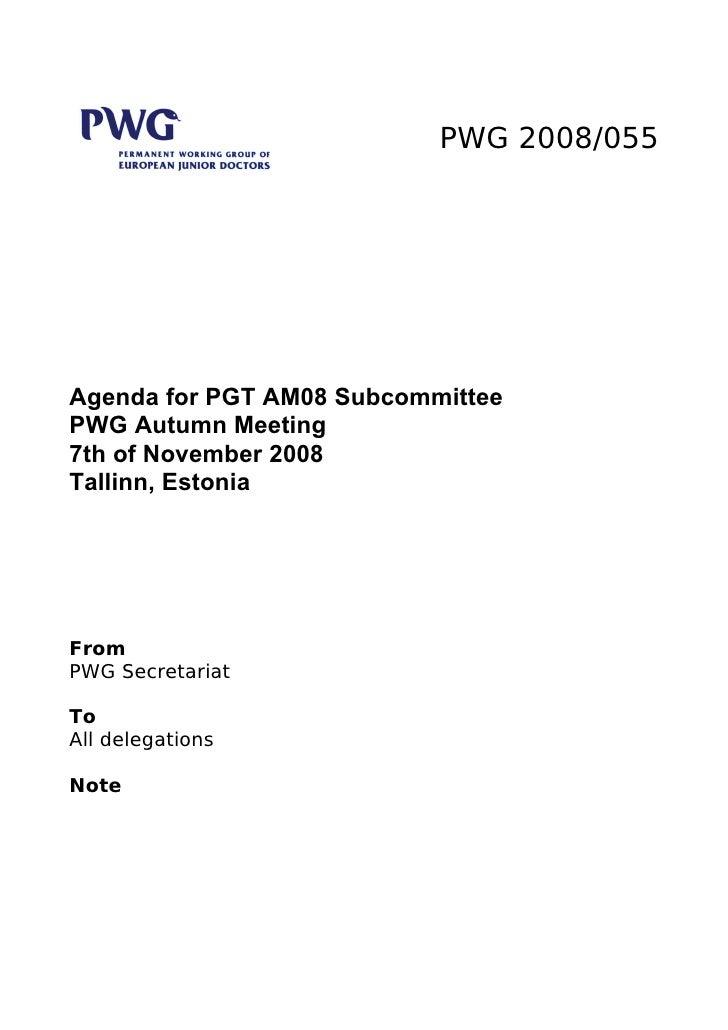 PWG 2008/055     Agenda for PGT AM08 Subcommittee PWG Autumn Meeting 7th of November 2008 Tallinn, Estonia     From PWG Se...