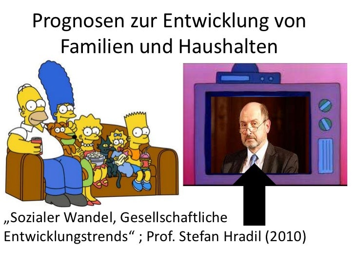 """Prognosen zur Entwicklung von       Familien und Haushalten""""Sozialer Wandel, GesellschaftlicheEntwicklungstrends"""" ; Prof. ..."""
