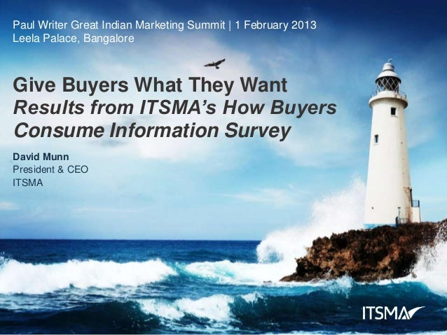 Paul Writer Great Indian Marketing Summit | 1 February 2013Leela Palace, BangaloreGive Buyers What They WantResults from I...
