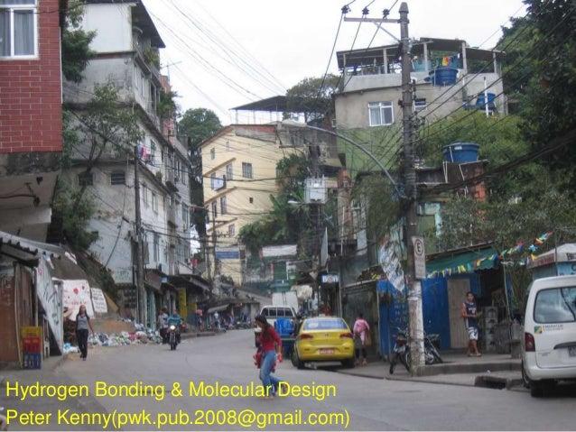 Hydrogen Bonding & Molecular Design Peter Kenny(pwk.pub.2008@gmail.com)